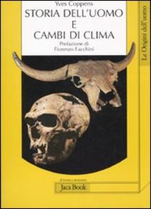 Libro Storia dell'uomo e cambi di clima Yves Coppens