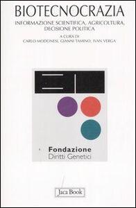Libro Biotecnocrazia. Informazione scientifica, agricoltura, decisione politica
