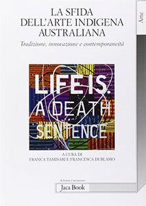 Libro La sfida dell'arte indigena australiana. Tradizione, innovazione e contemporaneità