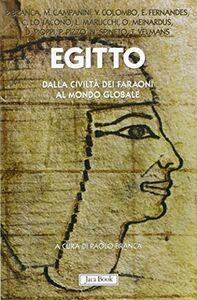 Libro Egitto. Dalla civiltà dei faraoni al mondo globale