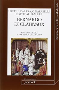 Libro Bernardo di Clairvaux. Epifania di Dio e parabola dell'uomo. Atti del Convegno (Roma, 27-28 ottobre 2006)