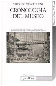 Foto Cover di Cronologia del museo, Libro di Virgilio Vercelloni, edito da Jaca Book