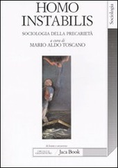 Homo instabilis. Sociologia della precarietà