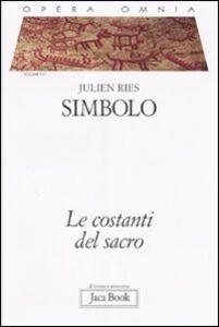 Libro Opera omnia. Vol. 4\1: Simbolo. Le costanti del sacro. Julien Ries