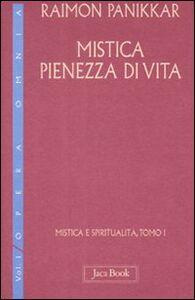 Libro Mistica e spiritualità. Vol. 1\1: Mistica pienezza di vita. Raimon Panikkar
