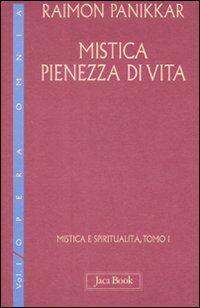 Mistica e spiritualità. Vol. 1\1: Mistica pienezza di vita.