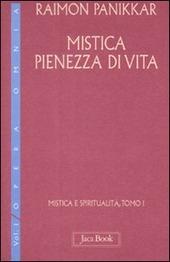 Mistica e spiritualità. Vol. 1/1: Mistica pienezza di vita.