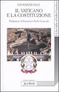 Foto Cover di Il Vaticano e la Costituzione, Libro di Giovanni Sale, edito da Jaca Book
