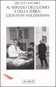 Libro A servizio dell'uomo e della terra: Giovanni Haussmann (1906-1980) Ercole Ongaro