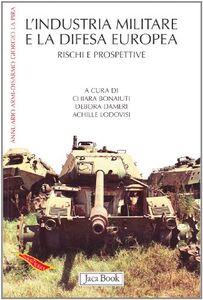 Libro L' industria militare e la difesa europea. Rischi e prospettive