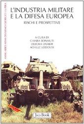 L' industria militare e la difesa europea. Rischi e prospettive