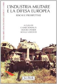 Camfeed.it L' industria militare e la difesa europea. Rischi e prospettive Image