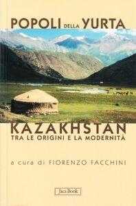 Libro Popoli della yurta. Il Kazakhstan tra le origini e la modernità