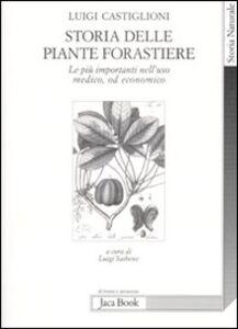 Libro Storia delle piante forastiere. Le più importanti nell'uso medico od alimentare Luigi Castiglioni