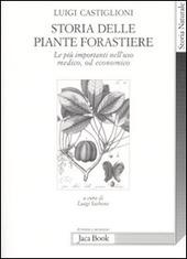 Storia delle piante forastiere. Le più importanti nell'uso medico od alimentare