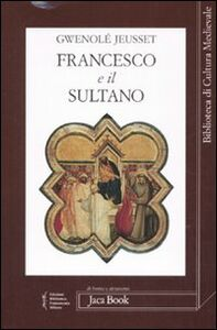 Libro Francesco e il sultano Gwenolé Jeusset