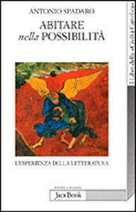 Foto Cover di Abitare nella possibilità, Libro di Antonio Spadaro, edito da Jaca Book