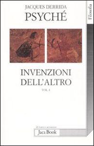 Libro Psyché. Invenzioni dell'altro. Vol. 1 Jacques Derrida