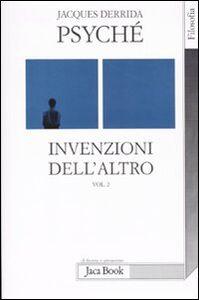 Libro Psyché. Invenzioni dell'altro. Vol. 2 Jacques Derrida