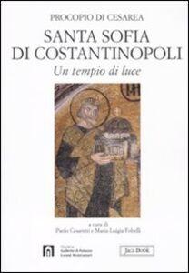 Libro Santa Sofia di Costantinopoli. Un tempio di luce Procopio di Cesarea