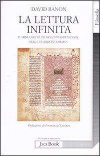 La lettura infinita. Il Midrash e le vie dell'interpretazione nella tradizione ebraica