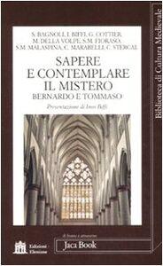 Libro Sapere e contemplare il mistero. Bernardo e Tommaso