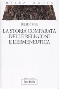 Foto Cover di Opera omnia. Vol. 6: La storia comparata delle religioni e l'ermeneutica., Libro di Julien Ries, edito da Jaca Book