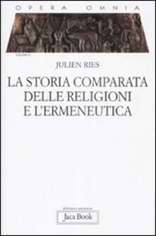 Opera omnia. Vol. 6: La storia comparata delle religioni e l'ermeneutica. - Julien Ries - copertina