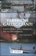 Libro Fabbriche galleggianti. Solitudine e sfruttamento dei nuovi marinai Devi Sacchetto