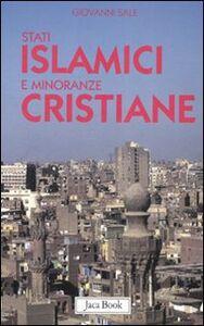 Foto Cover di Stati islamici e minoranze cristiane, Libro di Giovanni Sale, edito da Jaca Book