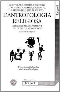 Libro Antropologia religiosa ed espressioni artistiche e culturali. Atti del colloquio internazionale, Università cattolica del Sacro Cuore (Milano, 19 febbraio 2008)