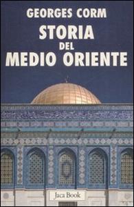 Libro Storia del Medio Oriente. Dall'antichità ai nostri giorni Georges Corm