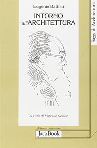 Libro Intorno all'architettura. Scritti dal 1958 al 1989 Eugenio Battisti