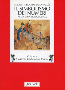 Libro Il simbolismo dei numeri nella Cina tradizionale Elisabeth Rochat de la Vallée