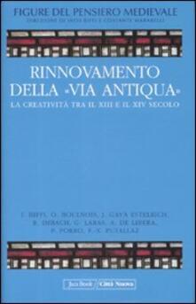 Figure del pensiero medievale. Vol. 5: Rinnovamento della «Via Antiqua». La creatività tra il XIII e il XIV secolo..pdf