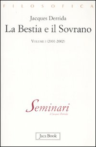 Libro La bestia e il sovrano. Vol. 1: (2001-2002). Jacques Derrida