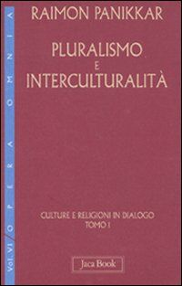 Culture e religioni in dialogo. Vol. 6\1: Pluralismo e interculturalità.