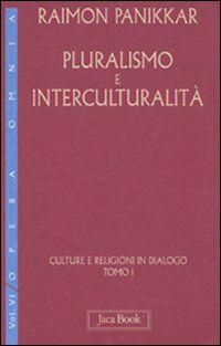 Culture e religioni in dialogo. Vol. 6\1: Pluralismo e interculturalità.