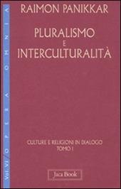 Culture e religioni in dialogo. Vol. 6/1: Pluralismo e interculturalità.