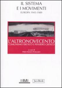 Libro L' altronovecento. Comunismo eretico e pensiero critico. Vol. 2: Il sistema e i movimenti (Europa 1945-1989).