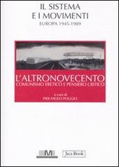 L' altronovecento. Comunismo eretico e pensiero critico. Vol. 2: Il sistema e i movimenti (Europa 1945-1989).