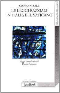 Foto Cover di Le leggi razziali in Italia e il Vaticano, Libro di Giovanni Sale, edito da Jaca Book