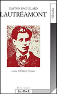 Foto Cover di Lautréamont, Libro di Gaston Bachelard, edito da Jaca Book