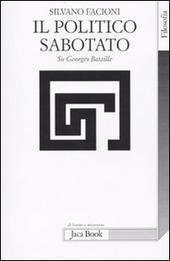 Il politico sabotato. Su Georges Bataille