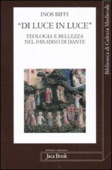 Capturtokyoedition.it «Di luce in luce». Teologia e bellezza nel Paradiso di Dante Image