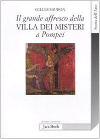 Il grande affresco della villa dei Misteri a Pompei. Memorie di una devota di Dioniso