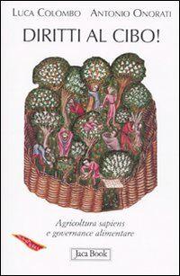 Diritti al cibo! Agricoltura sapiens e governance alimentare