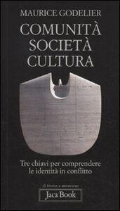 Libro Comunità, società, cultura. Tre chiavi per comprendere le identità in conflitto Maurice Godelier