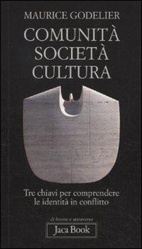 Comunità, società, cultura. Tre chiavi per comprendere le identità in conflitto