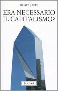 Libro Era necessario il capitalismo? Hosea Jaffe